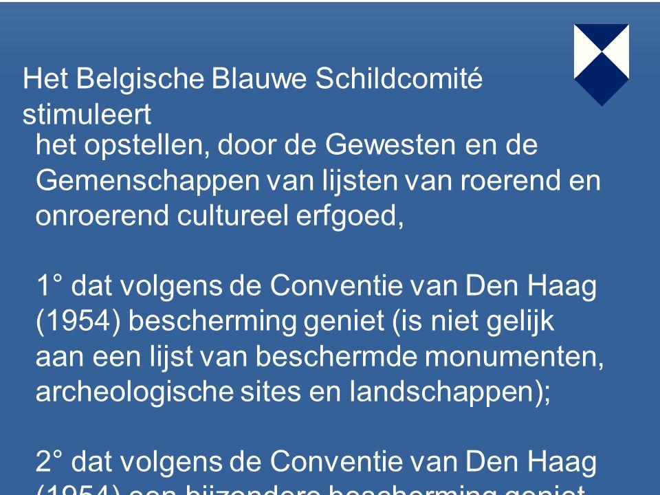 39 Het Belgische Blauwe Schildcomité stimuleert het opstellen, door de Gewesten en de Gemenschappen van lijsten van roerend en onroerend cultureel erf
