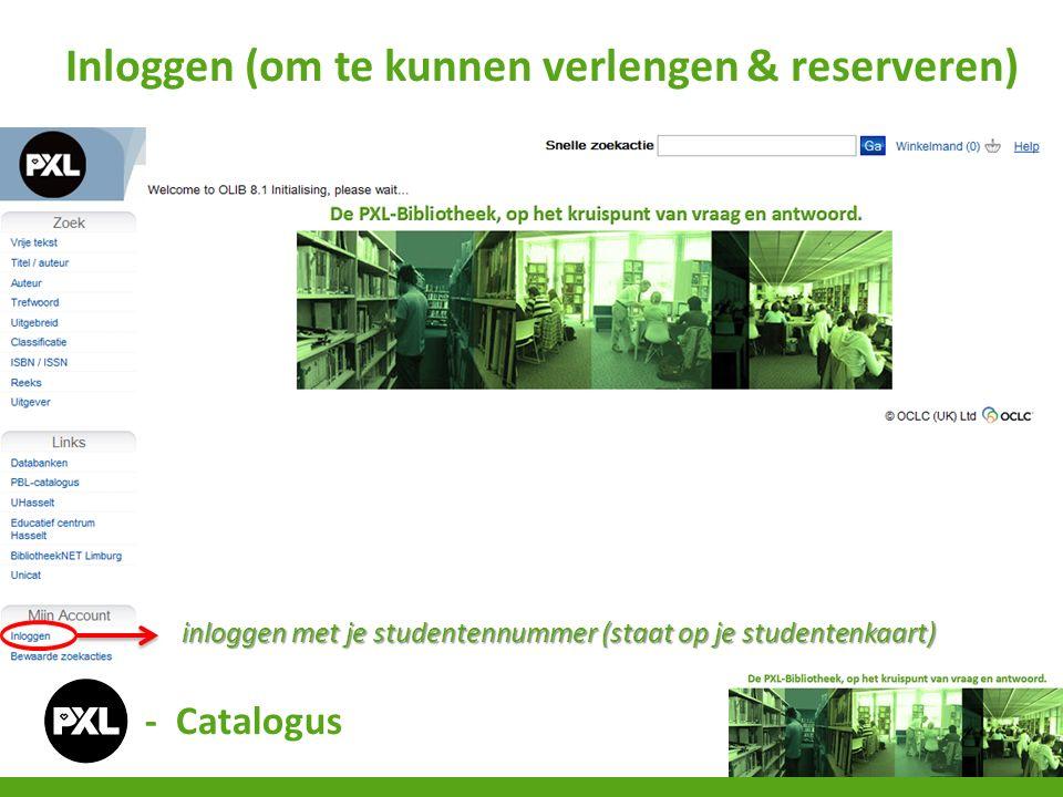 - Catalogus Inloggen (om te kunnen verlengen & reserveren) inloggen met je studentennummer (staat op je studentenkaart)