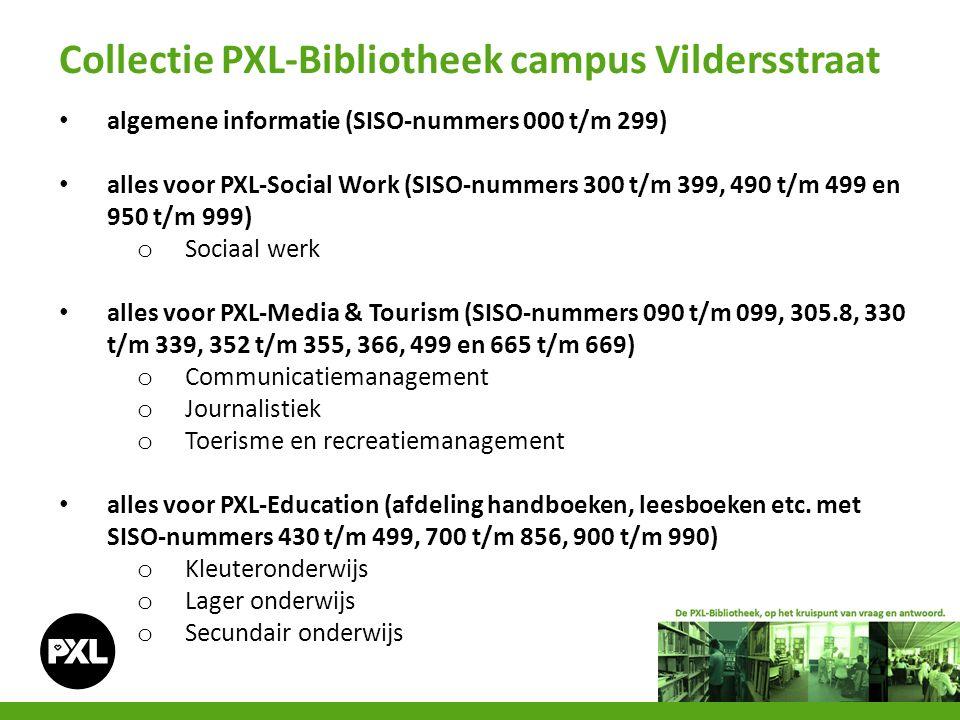Collectie PXL-Bibliotheek campus Vildersstraat algemene informatie (SISO-nummers 000 t/m 299) alles voor PXL-Social Work (SISO-nummers 300 t/m 399, 49