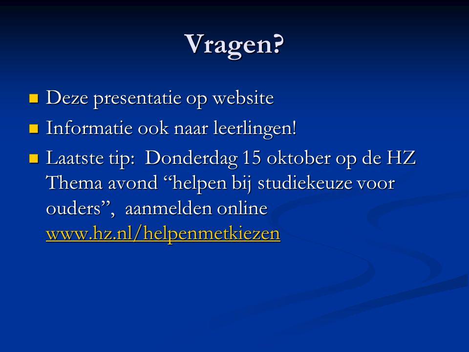 Vragen. Deze presentatie op website Deze presentatie op website Informatie ook naar leerlingen.