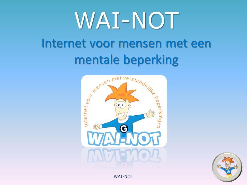 WAI-NOT Internet voor mensen met een mentale beperking WAI-NOT