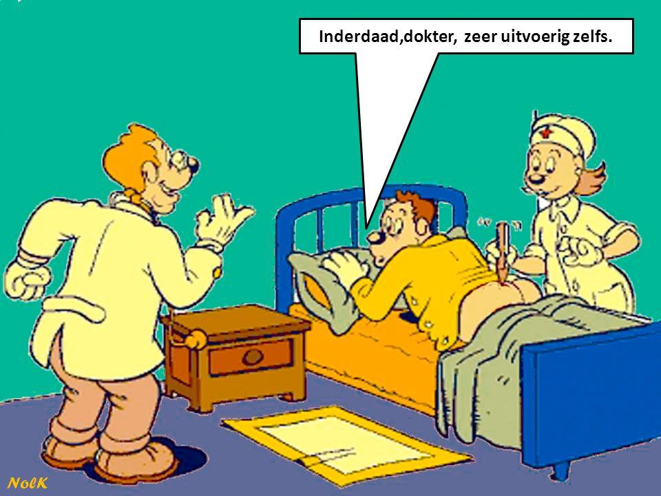 Inderdaad,dokter, zeer uitvoerig zelfs. NolK