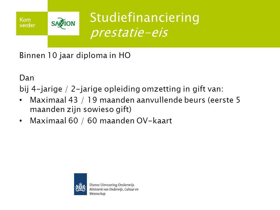 Studiefinanciering prestatie-eis Binnen 10 jaar diploma in HO Dan bij 4-jarige / 2-jarige opleiding omzetting in gift van: Maximaal 43 / 19 maanden aa