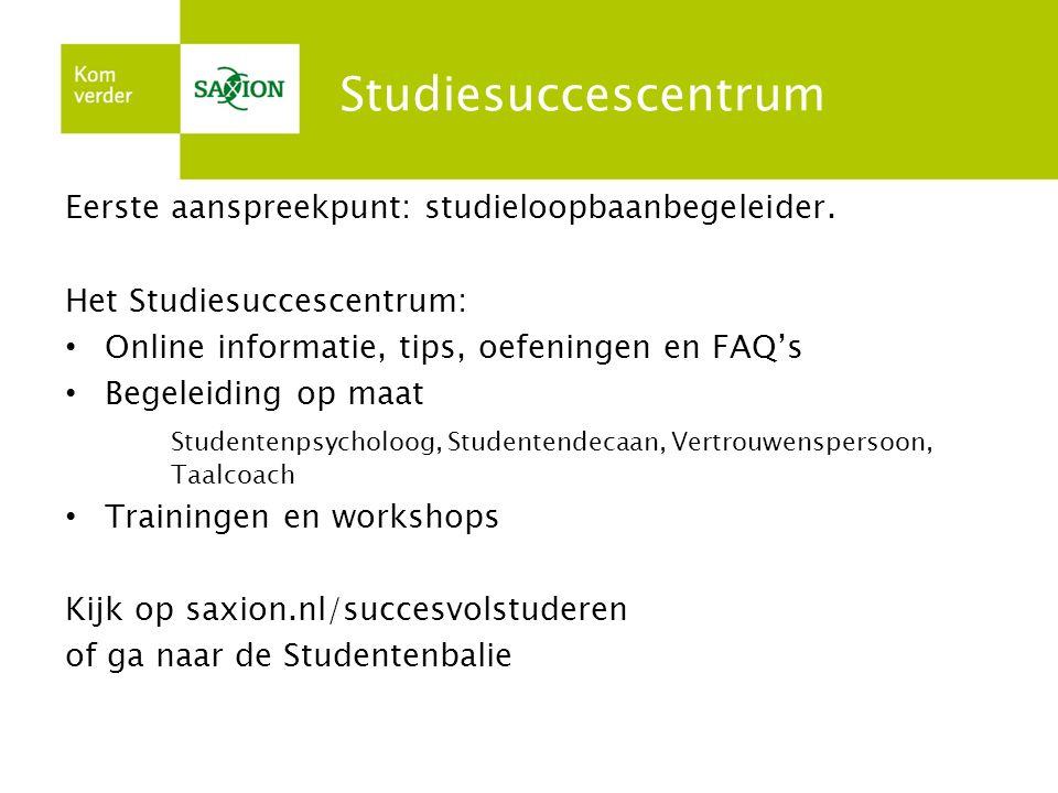 Studiesuccescentrum Eerste aanspreekpunt: studieloopbaanbegeleider. Het Studiesuccescentrum: Online informatie, tips, oefeningen en FAQ's Begeleiding