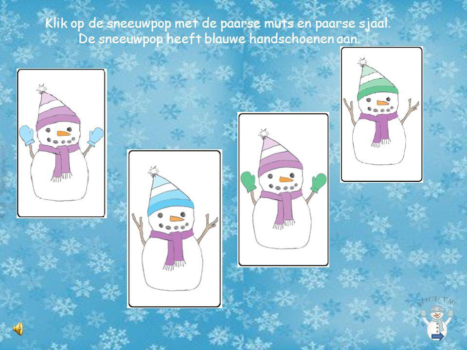 Klik op de sneeuwpop met de paarse muts en paarse sjaal.