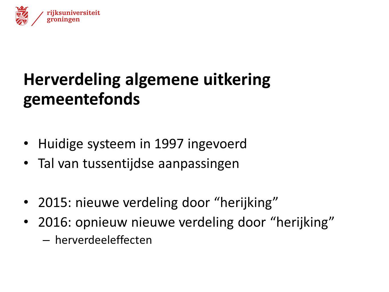 """Herverdeling algemene uitkering gemeentefonds Huidige systeem in 1997 ingevoerd Tal van tussentijdse aanpassingen 2015: nieuwe verdeling door """"herijki"""