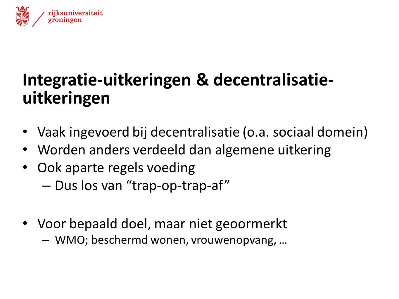 Integratie-uitkeringen & decentralisatie- uitkeringen Vaak ingevoerd bij decentralisatie (o.a. sociaal domein) Worden anders verdeeld dan algemene uit