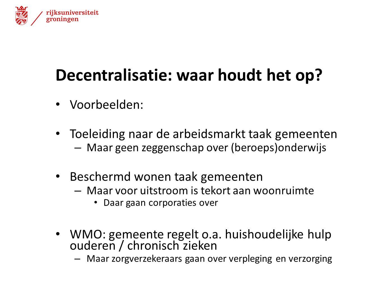 Decentralisatie: waar houdt het op? Voorbeelden: Toeleiding naar de arbeidsmarkt taak gemeenten – Maar geen zeggenschap over (beroeps)onderwijs Besche