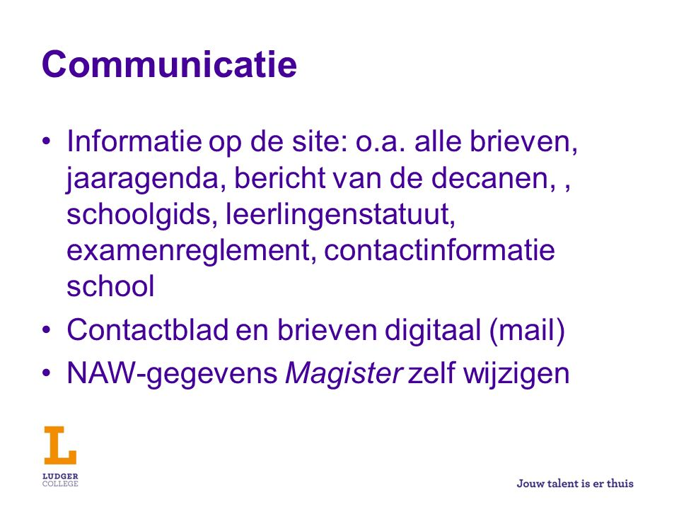Communicatie Informatie op de site: o.a.