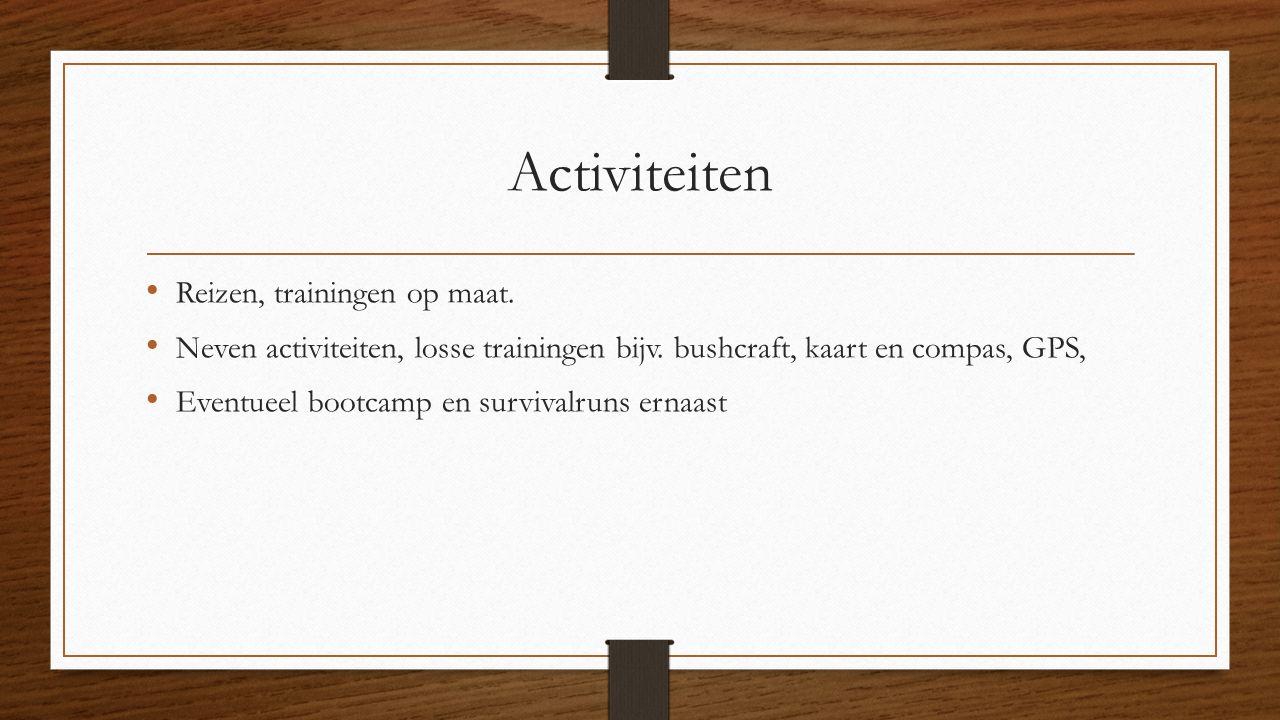 Activiteiten Reizen, trainingen op maat. Neven activiteiten, losse trainingen bijv.
