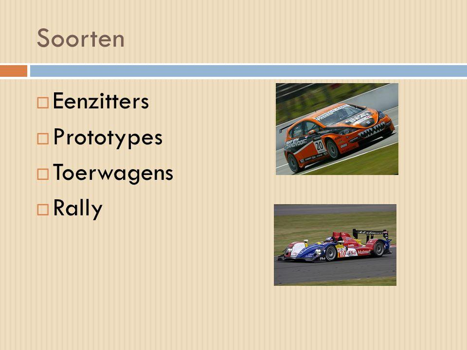Soorten  Eenzitters  Prototypes  Toerwagens  Rally