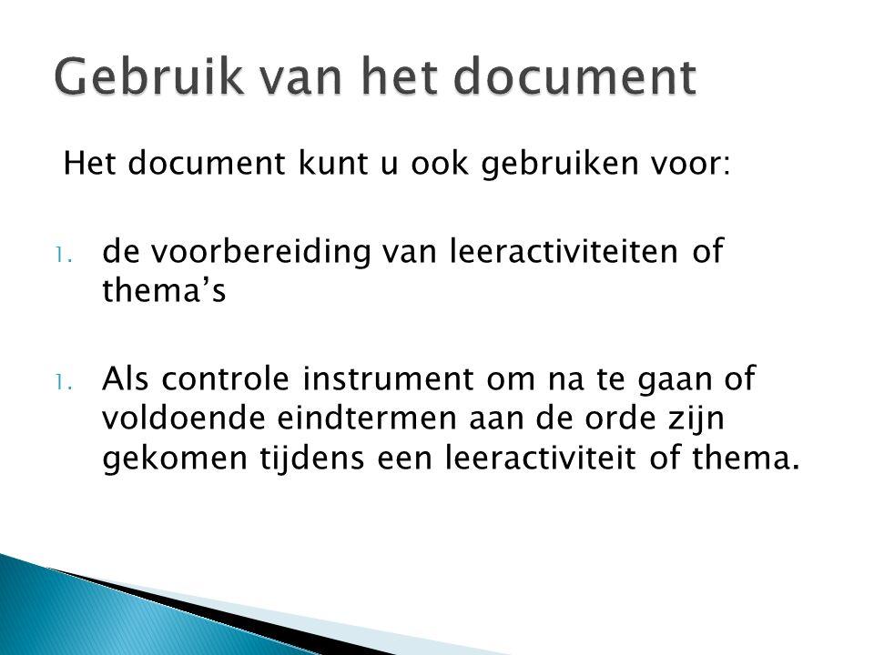 Het document kunt u ook gebruiken voor: 1. de voorbereiding van leeractiviteiten of thema's 1.