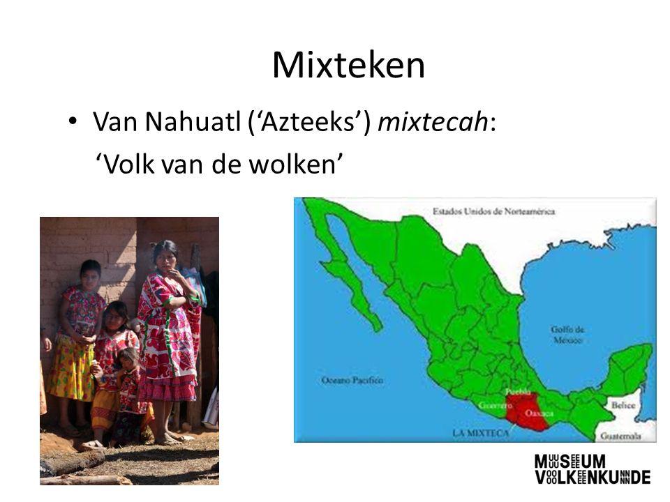 Mixteken Van Nahuatl ('Azteeks') mixtecah: 'Volk van de wolken'