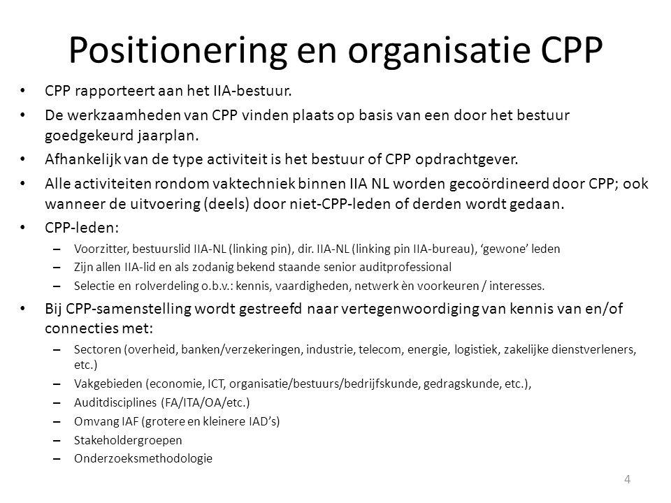 Positionering en organisatie CPP CPP rapporteert aan het IIA-bestuur. De werkzaamheden van CPP vinden plaats op basis van een door het bestuur goedgek