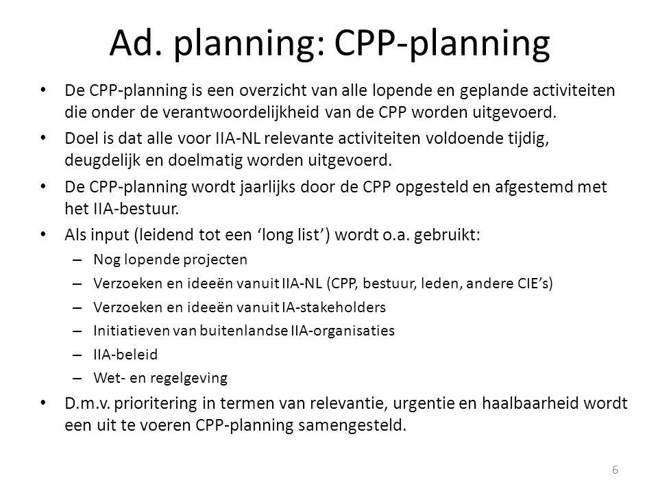 Ad. planning: CPP-planning De CPP-planning is een overzicht van alle lopende en geplande activiteiten die onder de verantwoordelijkheid van de CPP wor