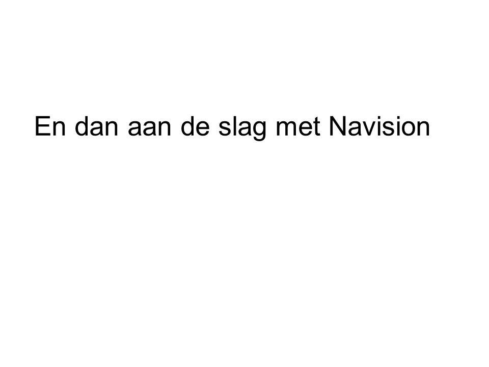 En dan aan de slag met Navision