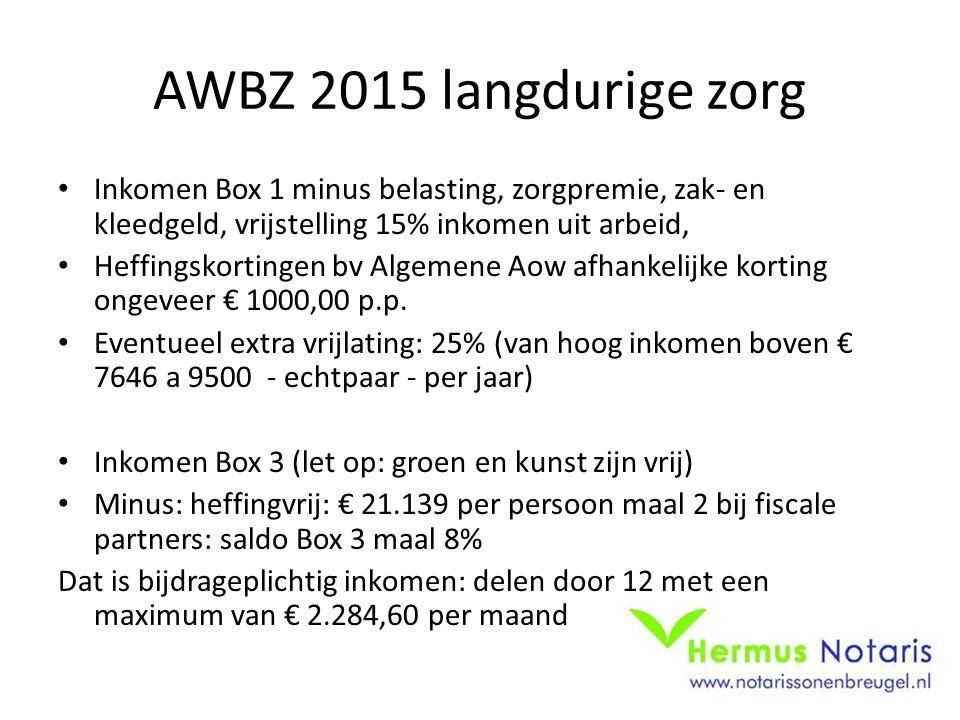 AWBZ 2015 langdurige zorg Inkomen Box 1 minus belasting, zorgpremie, zak- en kleedgeld, vrijstelling 15% inkomen uit arbeid, Heffingskortingen bv Alge