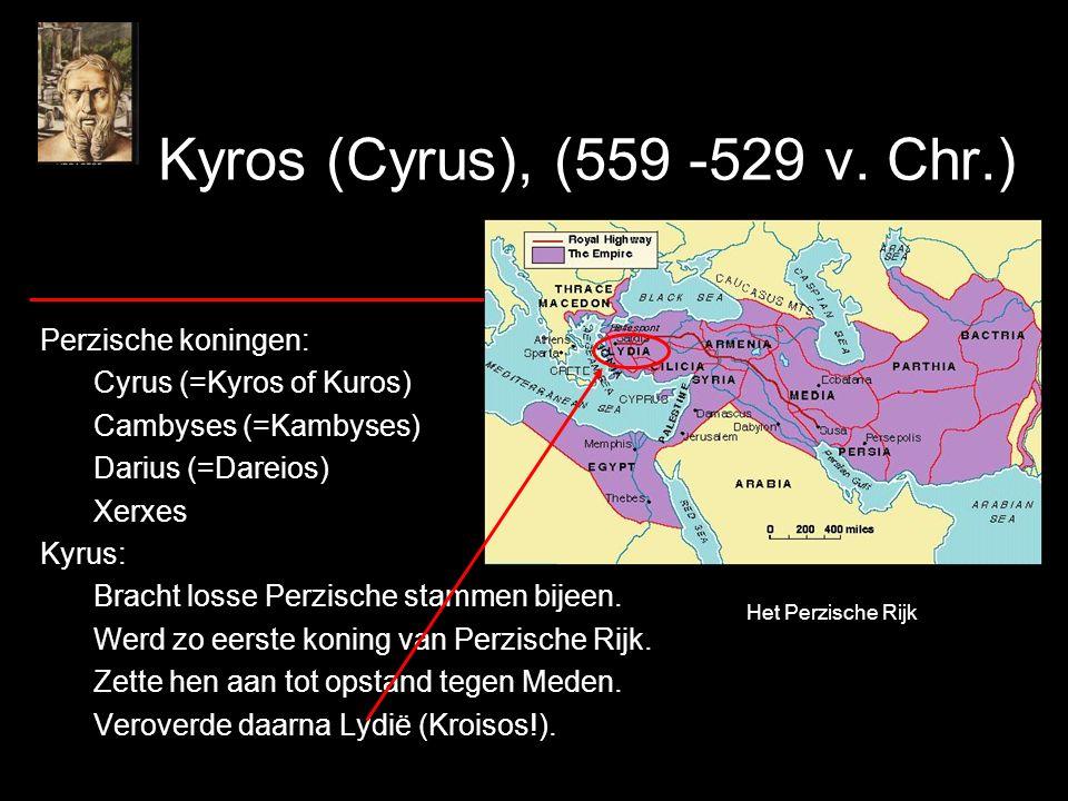 Kyros (Cyrus), (559 -529 v.
