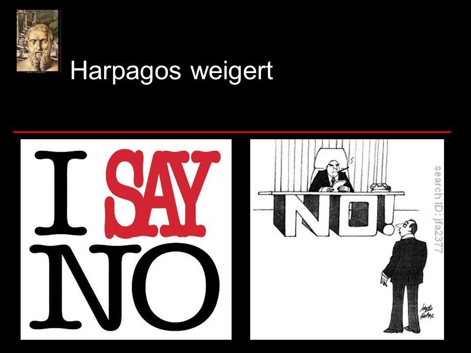 Harpagos weigert