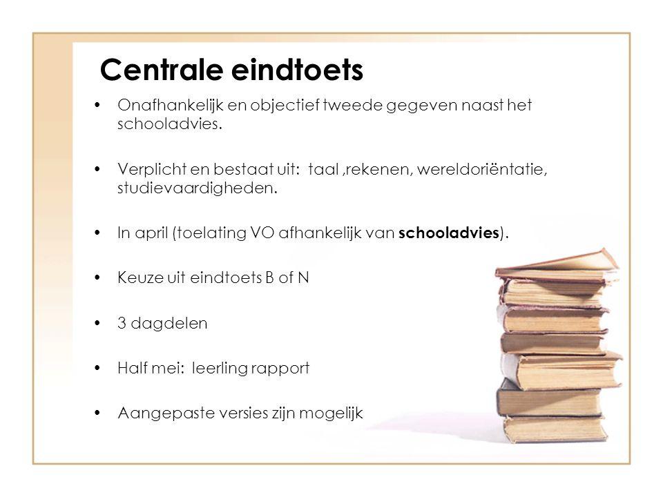Centrale eindtoets Onafhankelijk en objectief tweede gegeven naast het schooladvies.