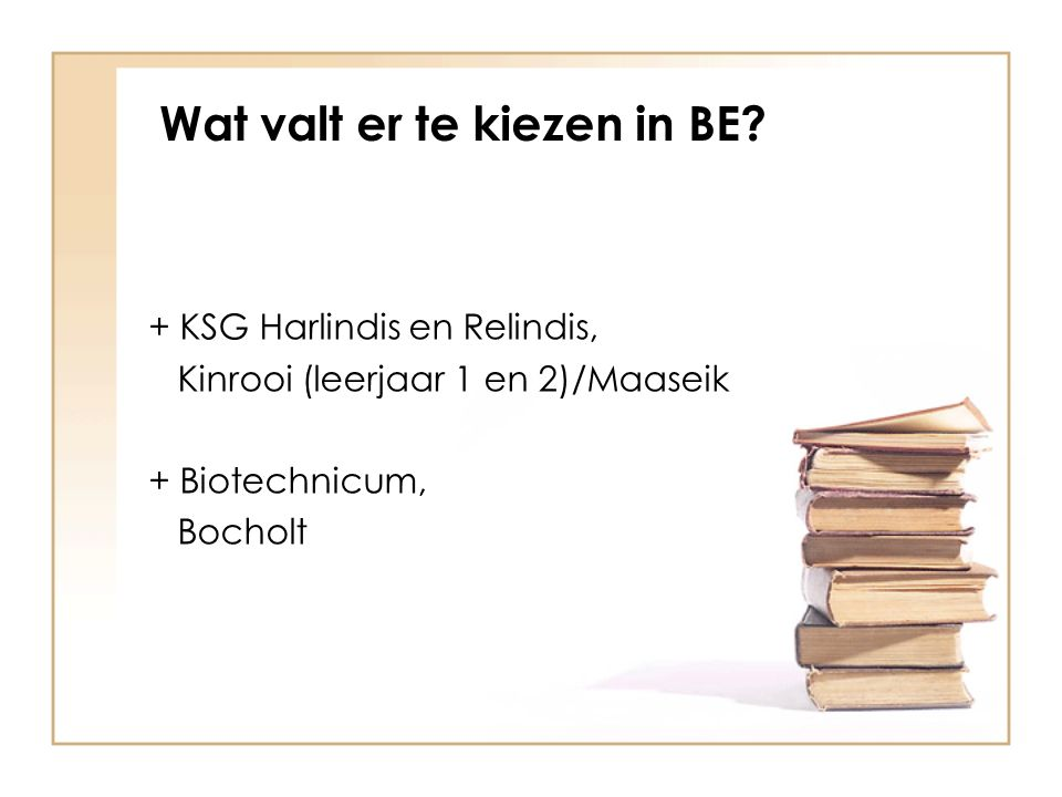 Richtingen Voortgezet Onderwijs Inrichting van het Voortgezet Onderwijs: + VMBO Basis en Kader (+VMBO Gemengd) + MAVO (vmbo-t) + HAVO + VWO (Atheneum/Gymnasium)