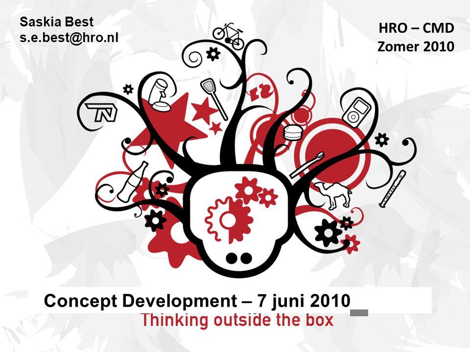 Saskia Best s.e.best@hro.nl HRO – CMD Zomer 2010 Concept Development – 7 juni 2010