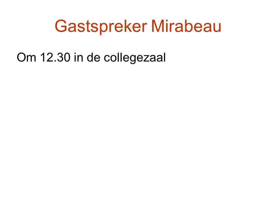 Gastspreker Mirabeau Om 12.30 in de collegezaal