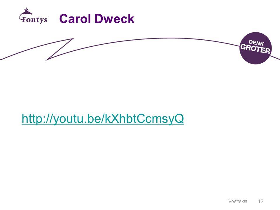 Carol Dweck Voettekst12 http://youtu.be/kXhbtCcmsyQ
