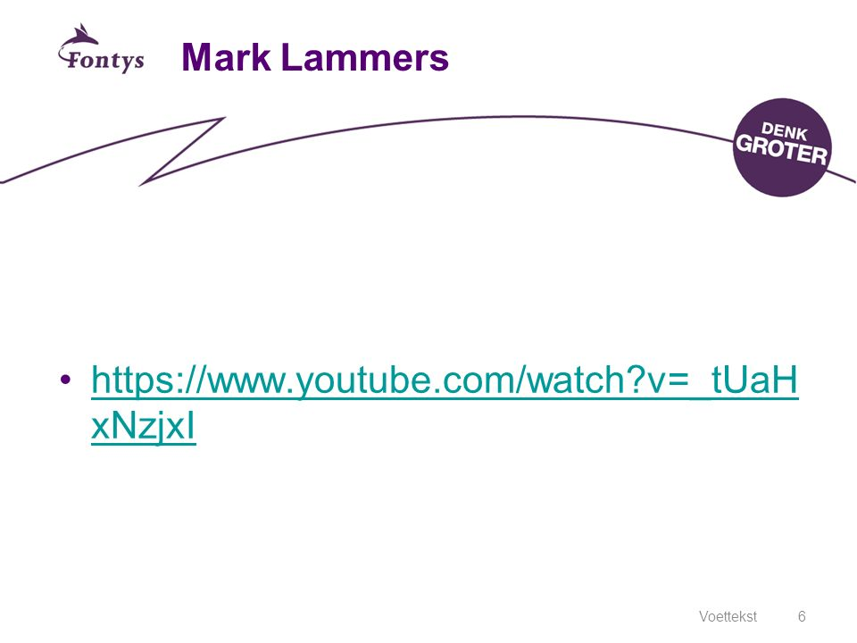 Mark Lammers https://www.youtube.com/watch?v=_tUaH xNzjxIhttps://www.youtube.com/watch?v=_tUaH xNzjxI Voettekst6