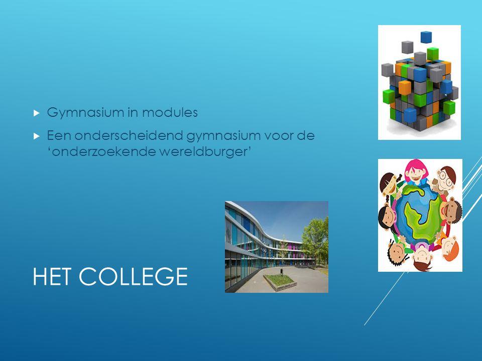 HET COLLEGE  Gymnasium in modules  Een onderscheidend gymnasium voor de 'onderzoekende wereldburger'