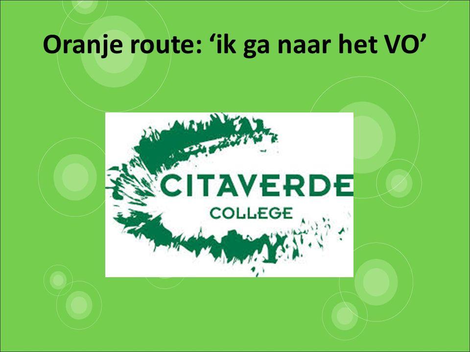 Oranje route: 'ik ga naar het VO'