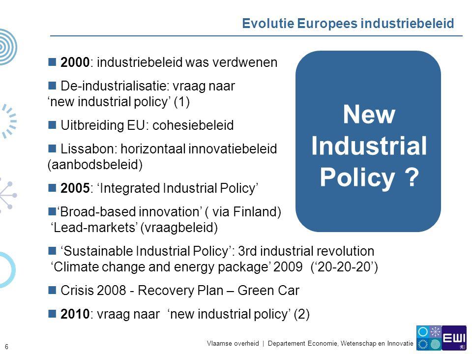 Vlaamse overheid   Departement Economie, Wetenschap en Innovatie Belang van Europees industriebeleid De EC kan initiatieven nemen voor coördinatie, maar heeft weinig bevoegdheden (vnl aanbevelingen - 'High Level Groups') Limieten van nationaal industriebeleid 'Geïntegreerd industriebeleid':  framework conditions, horizontaal beleid én sectorbeleid  combinatie van instrumenten: regelgeving (eco-eff), aanbestedingen, normen)  afstemming met handelsbeleid, werkgelegenheidsbeleid (opleiding – Globalisation Adjustment Fund), regionaal beleid (cohesie - ERDF)  herstel én herstructureringsbeleid: investeren in innovatie  competitief én duurzaam: groene economie  Europese coördinatie: herstructurering autosector.