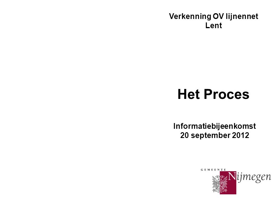 Verkenning OV lijnennet Lent Het Proces Informatiebijeenkomst 20 september 2012