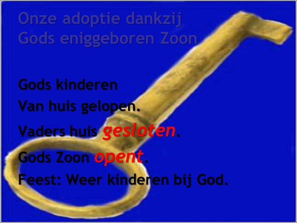Onze adoptie dankzij Gods eniggeboren Zoon Gods kinderen Van huis gelopen.