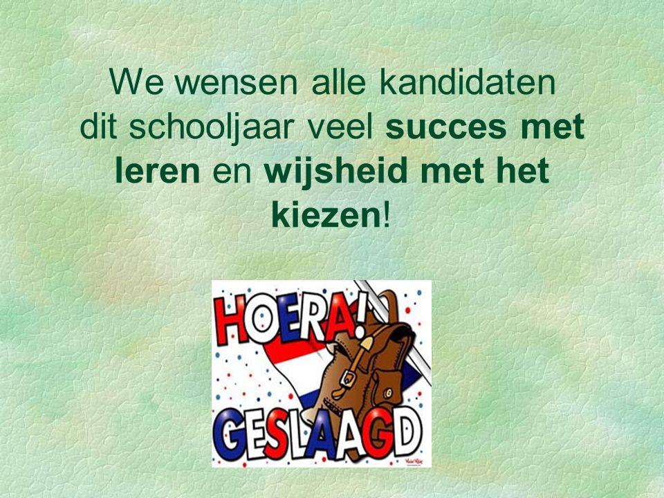 We wensen alle kandidaten dit schooljaar veel succes met leren en wijsheid met het kiezen!
