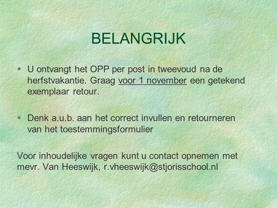 BELANGRIJK §U ontvangt het OPP per post in tweevoud na de herfstvakantie.