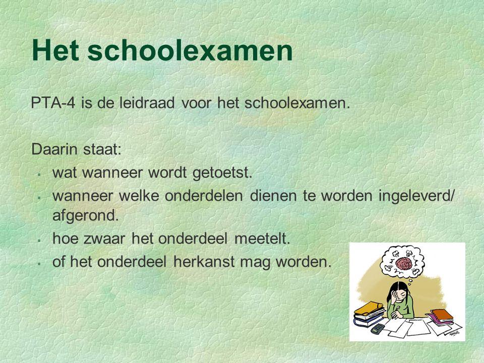 Het schoolexamen PTA-4 is de leidraad voor het schoolexamen.