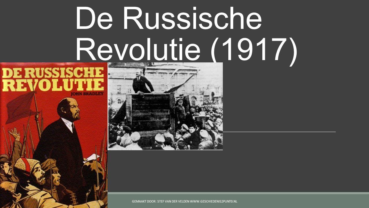 De Russische Revolutie (1917) GEMAAKT DOOR: STEF VAN DER VELDEN WWW.GESCHIEDENIS2PUNT0.NL
