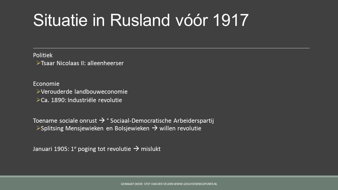 Situatie in Rusland vóór 1917 Politiek  Tsaar Nicolaas II: alleenheerser Economie  Verouderde landbouweconomie  Ca. 1890: Industriële revolutie Toe