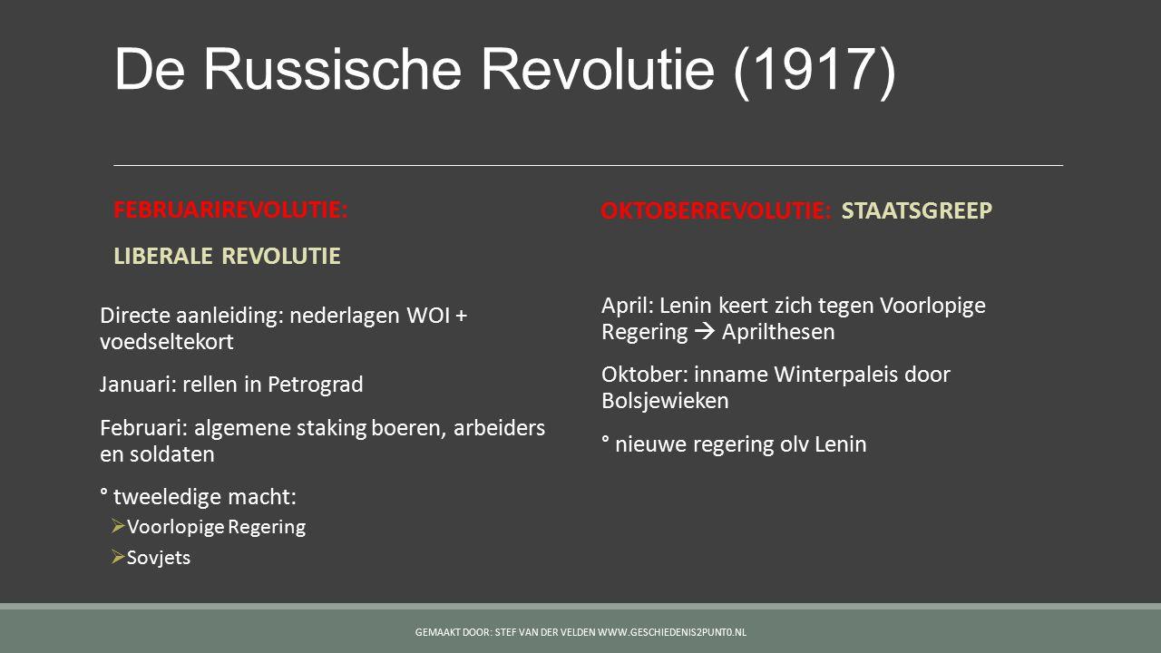 De Russische Revolutie (1917) FEBRUARIREVOLUTIE: LIBERALE REVOLUTIE Directe aanleiding: nederlagen WOI + voedseltekort Januari: rellen in Petrograd Fe