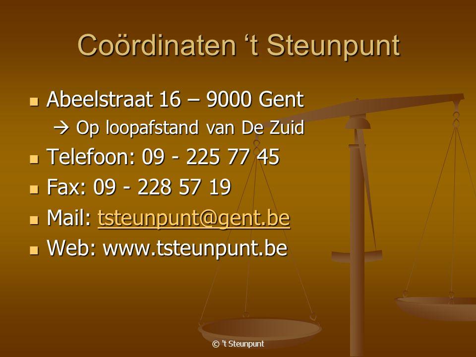 © 't Steunpunt Coördinaten 't Steunpunt Abeelstraat 16 – 9000 Gent Abeelstraat 16 – 9000 Gent  Op loopafstand van De Zuid Telefoon: 09 - 225 77 45 Te