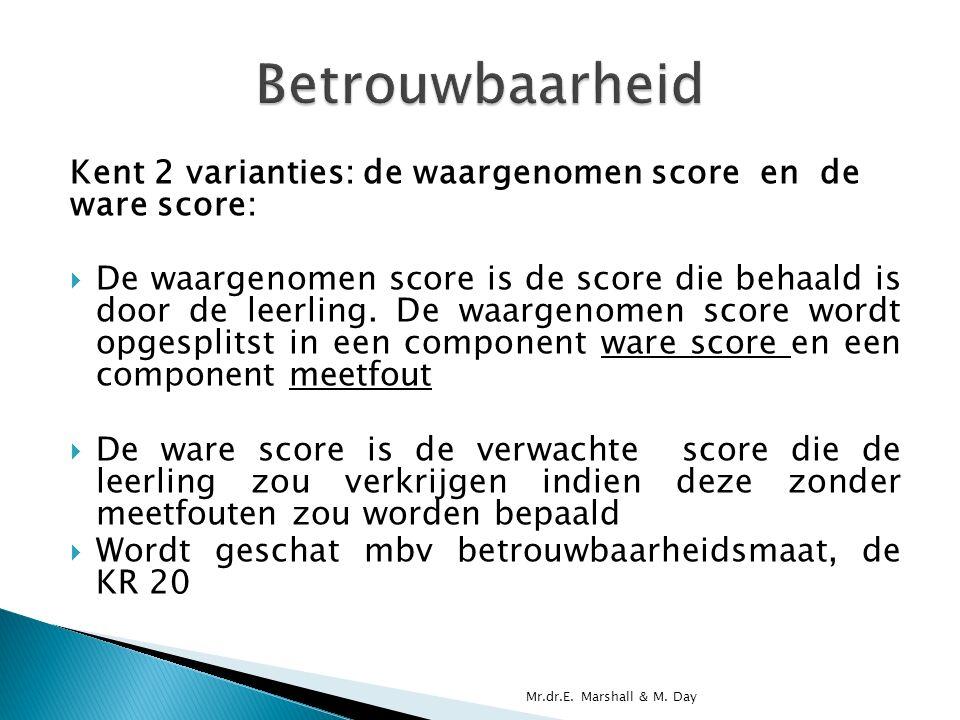 Kent 2 varianties: de waargenomen score en de ware score:  De waargenomen score is de score die behaald is door de leerling.