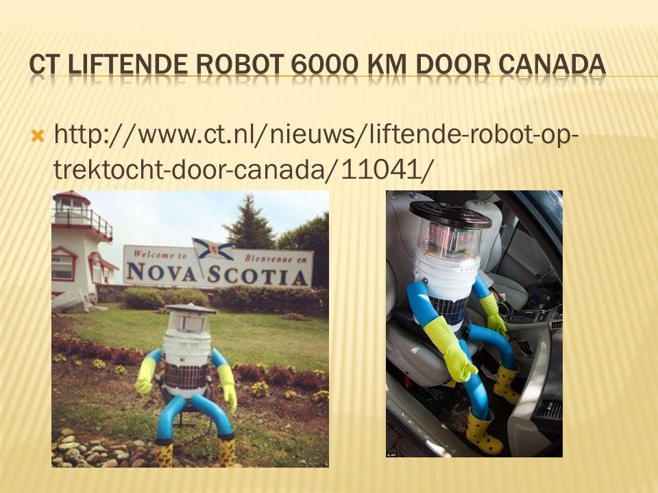  http://www.ct.nl/nieuws/liftende-robot-op- trektocht-door-canada/11041/