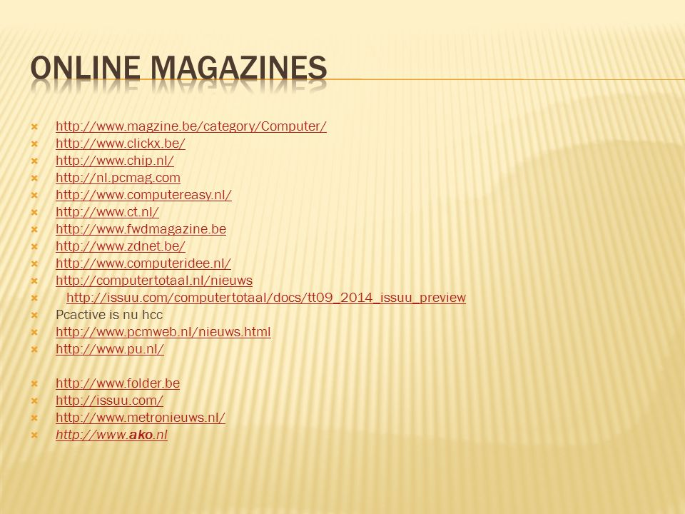  http://www.magzine.be/category/Computer/ http://www.magzine.be/category/Computer/  http://www.clickx.be/ http://www.clickx.be/  http://www.chip.nl