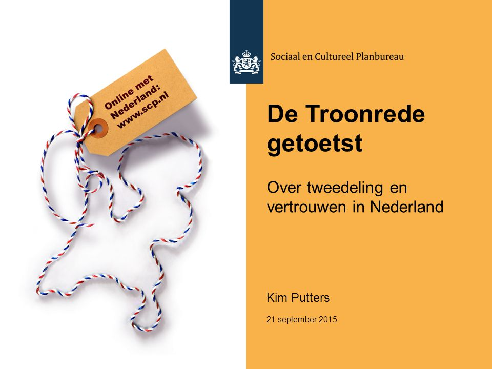 De Troonrede getoetst Over tweedeling en vertrouwen in Nederland Kim Putters 21 september 2015