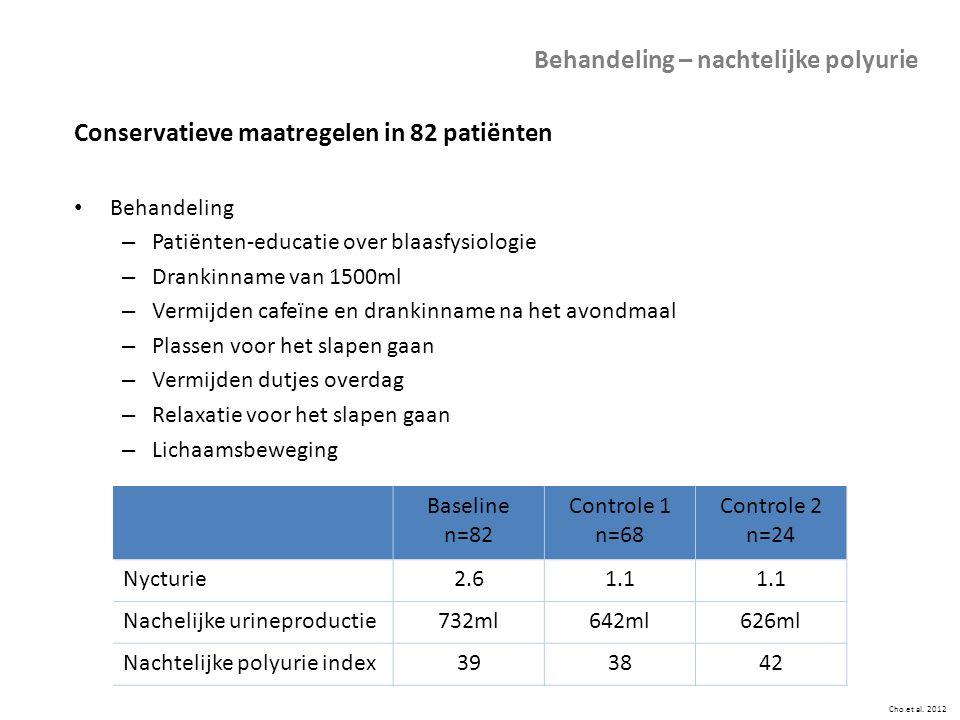 Cho et al. 2012 Behandeling – nachtelijke polyurie Conservatieve maatregelen in 82 patiënten Behandeling – Patiënten-educatie over blaasfysiologie – D