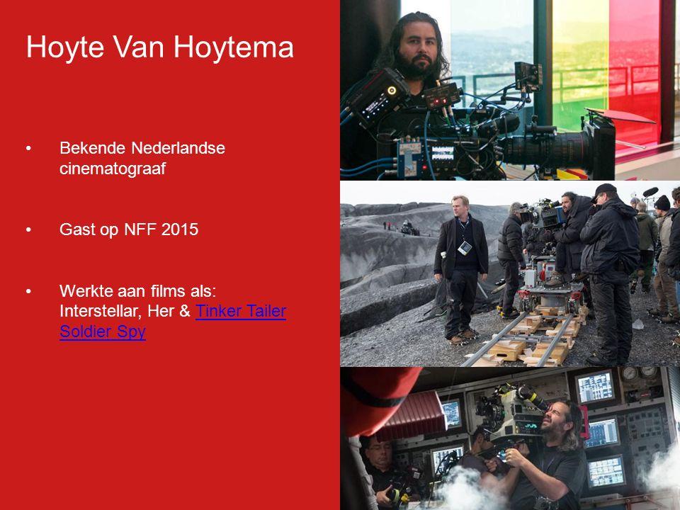 Hoyte Van Hoytema Bekende Nederlandse cinematograaf Gast op NFF 2015 Werkte aan films als: Interstellar, Her & Tinker Tailer Soldier SpyTinker Tailer Soldier Spy