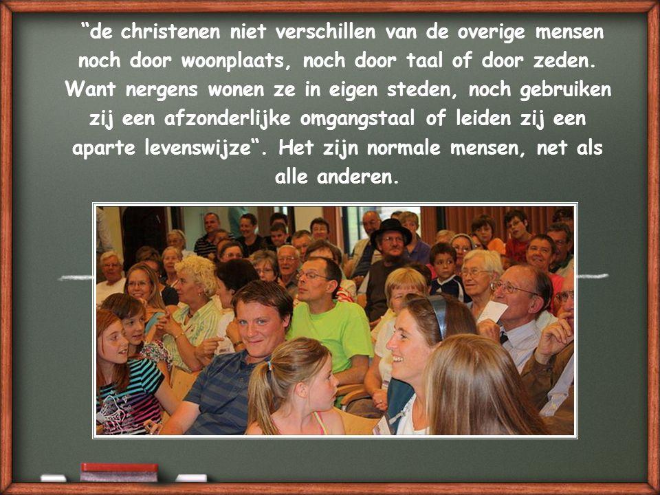 de christenen niet verschillen van de overige mensen noch door woonplaats, noch door taal of door zeden.