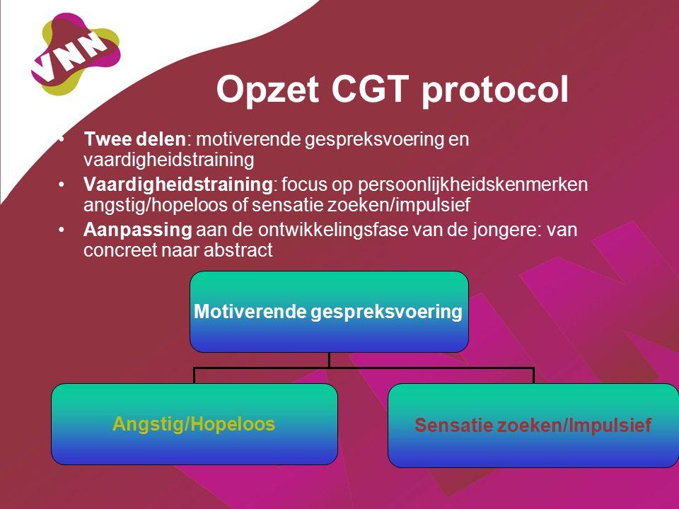 Opzet CGT protocol Twee delen: motiverende gespreksvoering en vaardigheidstraining Vaardigheidstraining: focus op persoonlijkheidskenmerken angstig/ho