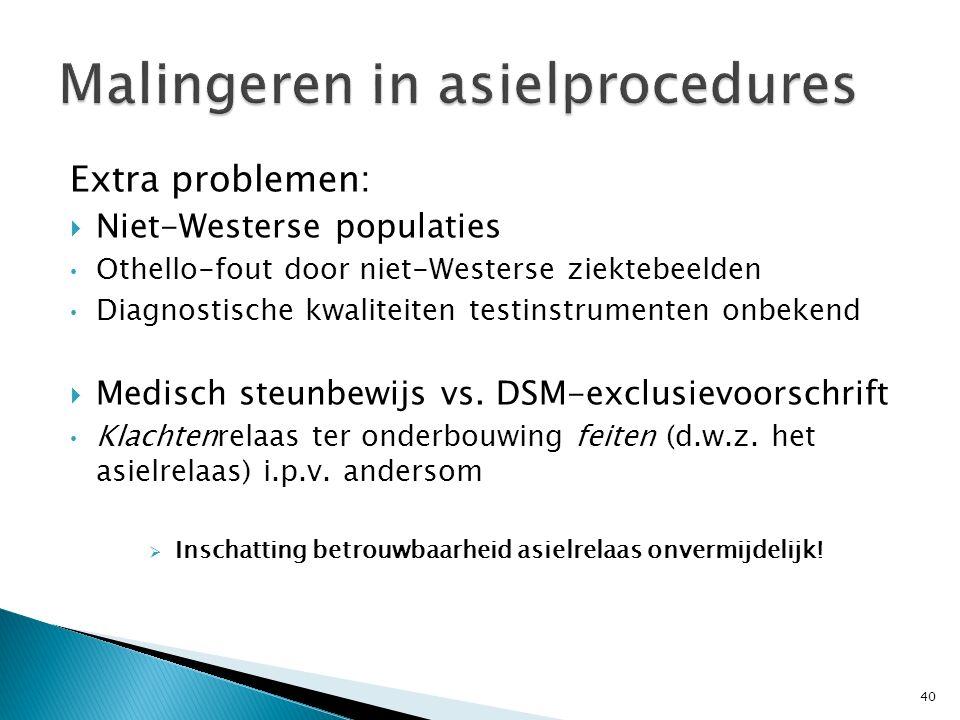 Extra problemen:  Niet-Westerse populaties Othello-fout door niet-Westerse ziektebeelden Diagnostische kwaliteiten testinstrumenten onbekend  Medisc